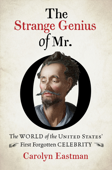 The Strange Genius of Mr O - The World of the United States' First Forgotten Celebrity - cover