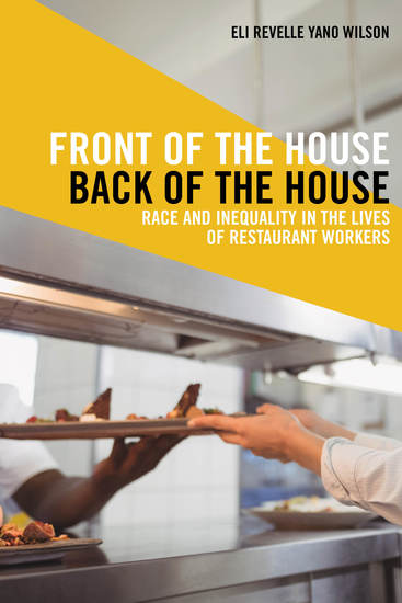 Front of the House Back of the House - Race and Inequality in the Lives of Restaurant Workers - cover