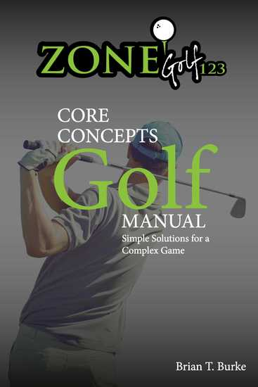 ZoneGolf123 Core Concepts - Simple Solutions for a Complex Game - cover
