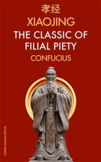 XiaoJing The Classic of Filial Piety - Chinese-English Edition - cover