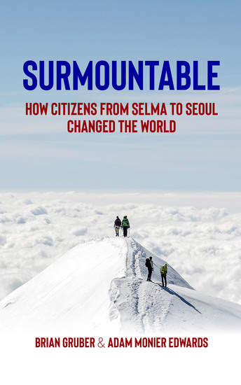 Surmountable - How Citizens from Selma to Seoul Changed the World - cover
