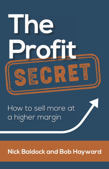 The Profit Secret - How to sell more at a higher margin - cover