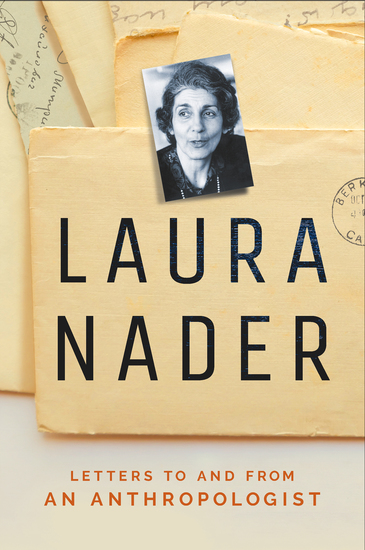 Laura Nader - Letters to and from an Anthropologist - cover