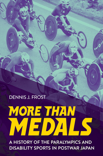 More Than Medals - A History of the Paralympics and Disability Sports in Postwar Japan - cover