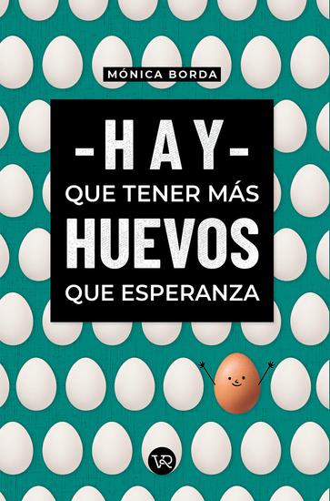 Hay que tener más huevos que esperanza - cover