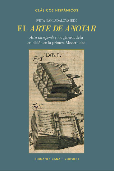 """El arte de anotar - """"artes excerpendi"""" y los géneros de la erudición en la primera Modernidad - cover"""