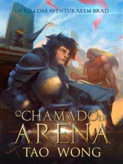 O Chamado Da Arena - Livro 4 Das Aventuras Em Brad - cover
