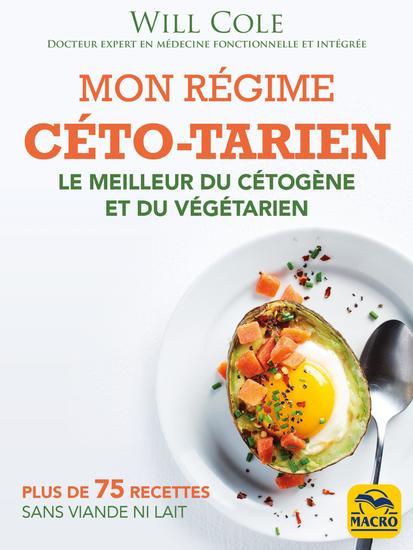Mon régime céto-tarien - Le meilleur du cétogène et du végétarien avec des recettes sans viande ni lait - cover