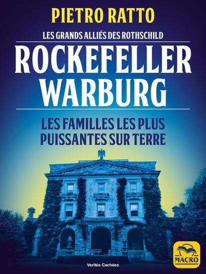 Les grands alliés des Rothschild : Rockefeller et Warburg - Les familles les plus puissantes sur terre - cover