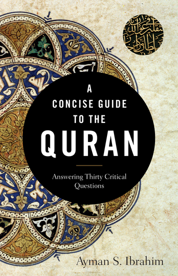 A Concise Guide to the Quran - Answering Thirty Critical Questions - cover