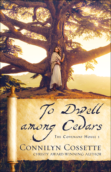 To Dwell among Cedars (The Covenant House Book #1) - cover