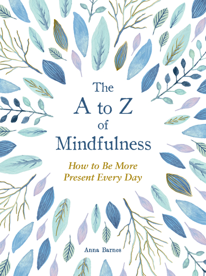 The A to Z of Mindfulness - Simple Ways to Be More Present Every Day - cover