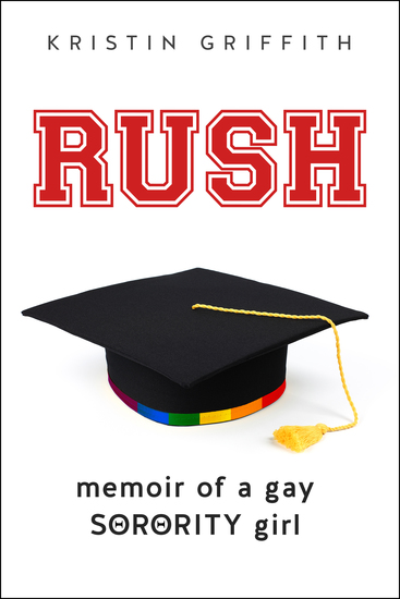 Rush - Memoir of a Gay Sorority Girl - cover