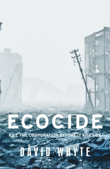 Ecocide - Kill the corporation before it kills us - cover
