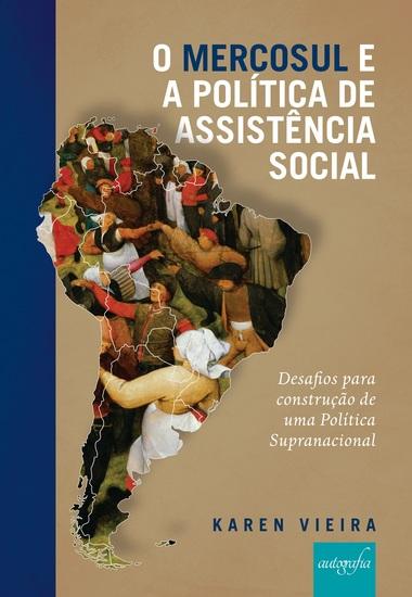 O Mercosul e a política de assistência social - desafios para construção de uma política supranacional - cover