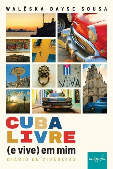 Cuba livre (e vive) em mim - diário de vivências - cover