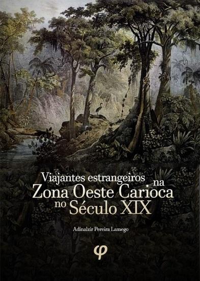 Viajantes estrangeiros na zona oeste carioca no século XIX - História Biografias Imigrantes Meio Ambiente e Brasil - cover