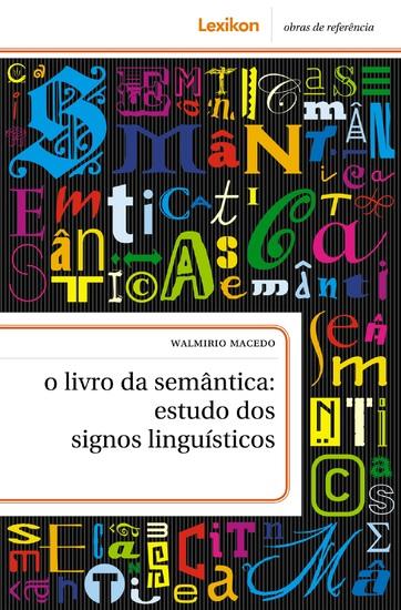 O livro da semântica - estudos dos signos linguísticos - cover