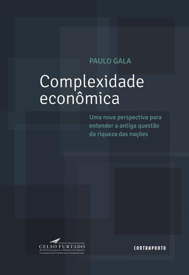 Complexidade econômica - Uma nova perspectiva para entender a antiga questão da riqueza das nações - cover
