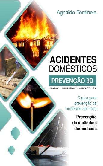 O guia para prevenção de acidentes em casa - Prevenção de incêndios domésticos - cover