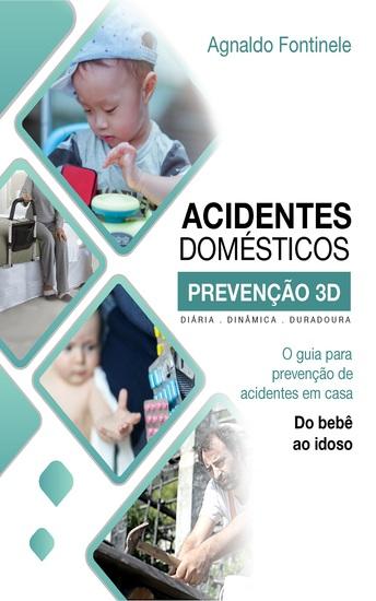O guia para prevenção de acidentes em casa - Do bebê ao idoso - cover