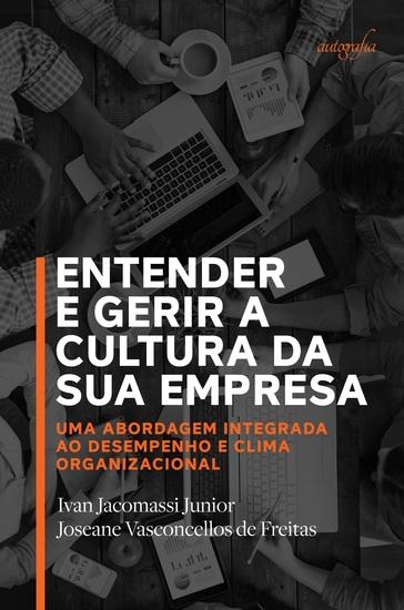 Entender e gerir a cultura da sua empresa: uma abordagem integrada ao desempenho e clima organizacional - cover