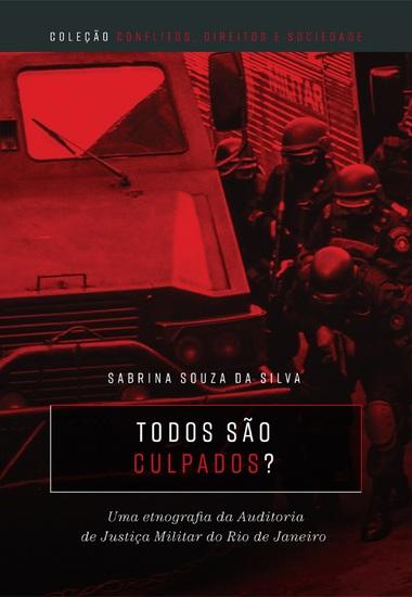 Todos são culpados? - Uma etnografia da auditoria de justiça militar do Rio de Janeiro - cover