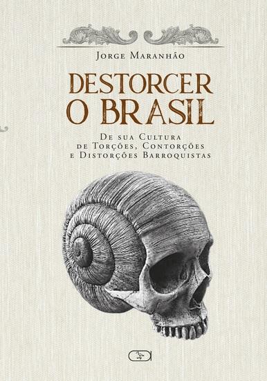 Destorcer o Brasil - De sua cultura debarroquistas - cover