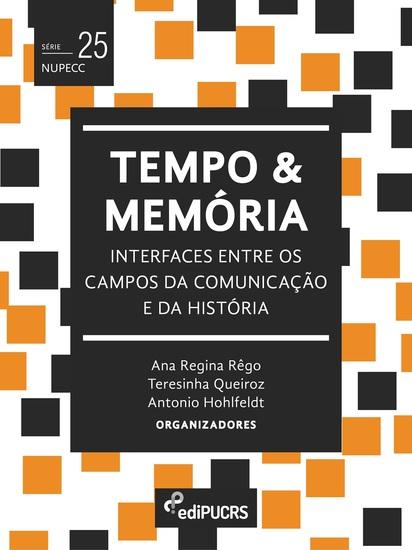 Tempo e memória: - interfaces entre os campos da comunicação e da história - cover