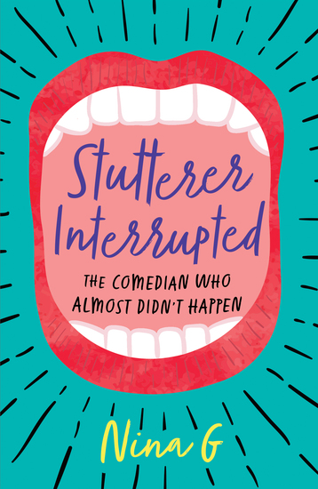 Stutterer Interrupted - The Comedian Who Almost Didn't Happen - cover