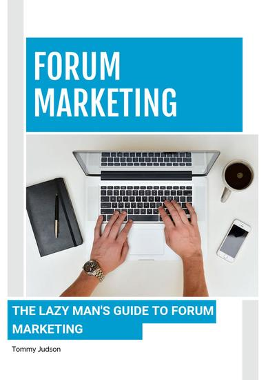 Forum Marketing Tips: The Lazy Man's Guide to Forum Marketing - cover