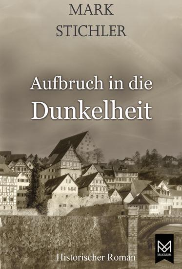 Aufbruch in die Dunkelheit - Historischer Roman - cover