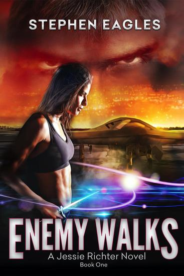 Enemy Walks - Jessie Richter #1 - cover