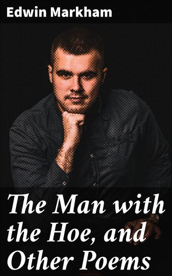 The Man with the Hoe and Other Poems - cover