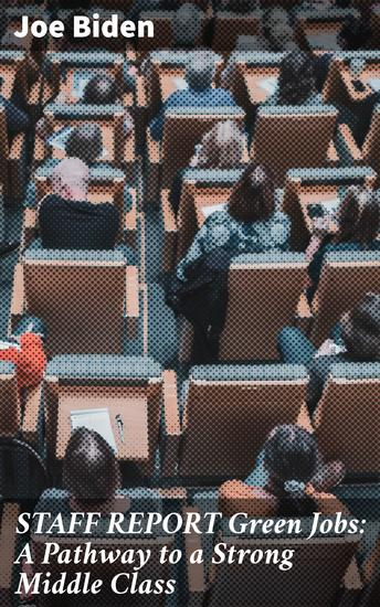 STAFF REPORT Green Jobs: A Pathway to a Strong Middle Class - cover