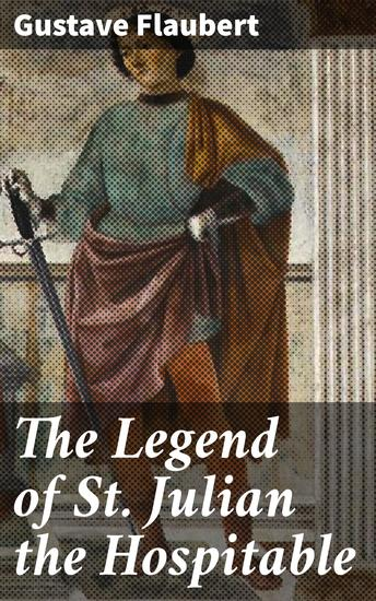 The Legend of St Julian the Hospitable - cover