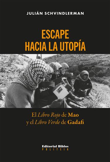 Escape hacia la utopía - El Libro Rojo de Mao y el Libro Verde de Gadafi - cover