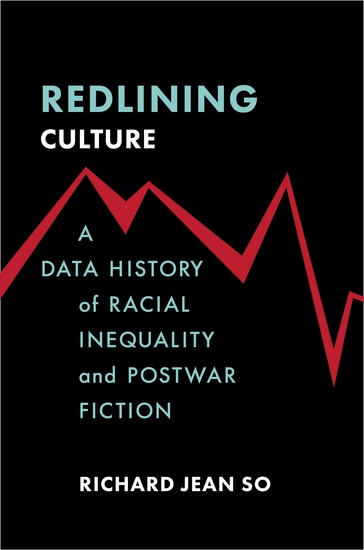 Redlining Culture - A Data History of Racial Inequality and Postwar Fiction - cover