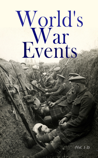 World's War Events (Vol 1-3) - The History of WW1 - cover