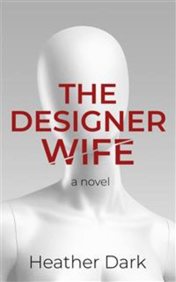 The Designer Wife - An addictive and chilling romantic thriller with a domestic noir twist - cover