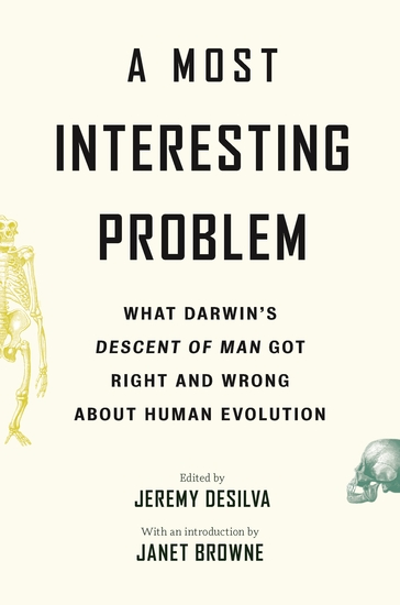 A Most Interesting Problem - What Darwin's Descent of Man Got Right and Wrong about Human Evolution - cover