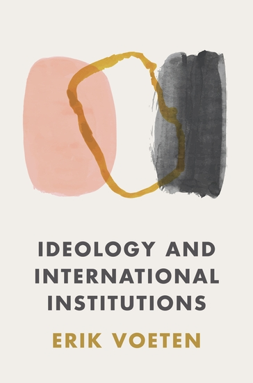 Ideology and International Institutions - cover