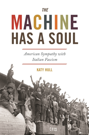 The Machine Has a Soul - American Sympathy with Italian Fascism - cover