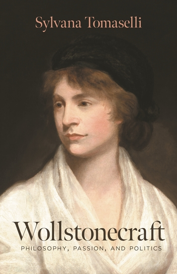 Wollstonecraft - Philosophy Passion and Politics - cover