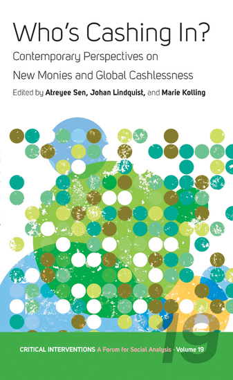 Who's Cashing In? - Contemporary Perspectives on New Monies and Global Cashlessness - cover