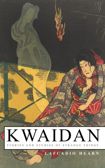Kwaidan – Stories and Studies of Strange Things - Kwaidan – Stories and Studies of Strange Things - cover