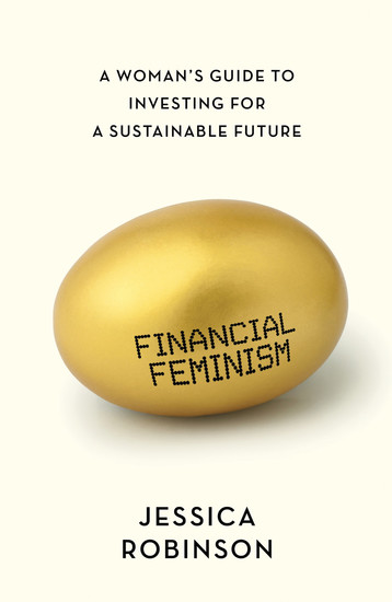 Financial Feminism - A Woman's Guide to Investing for a Sustainable Future - cover