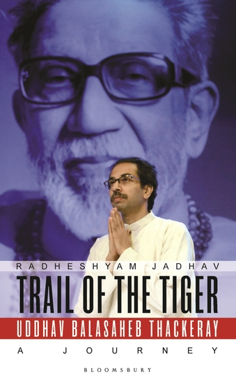 Trail of the Tiger - Uddhav Balasaheb Thackeray: A Journey - cover