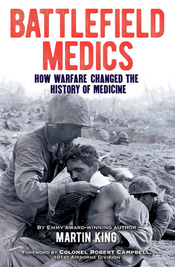 Battlefield Medics - How Warfare Changed the History of Medicine - cover