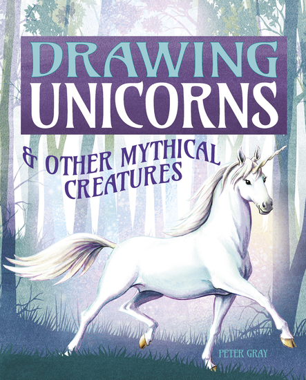 Drawing Unicorns & Other Mythical Creatures - cover